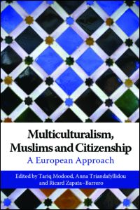 Multiculturalism, Muslims and Citizenship.A European Approach