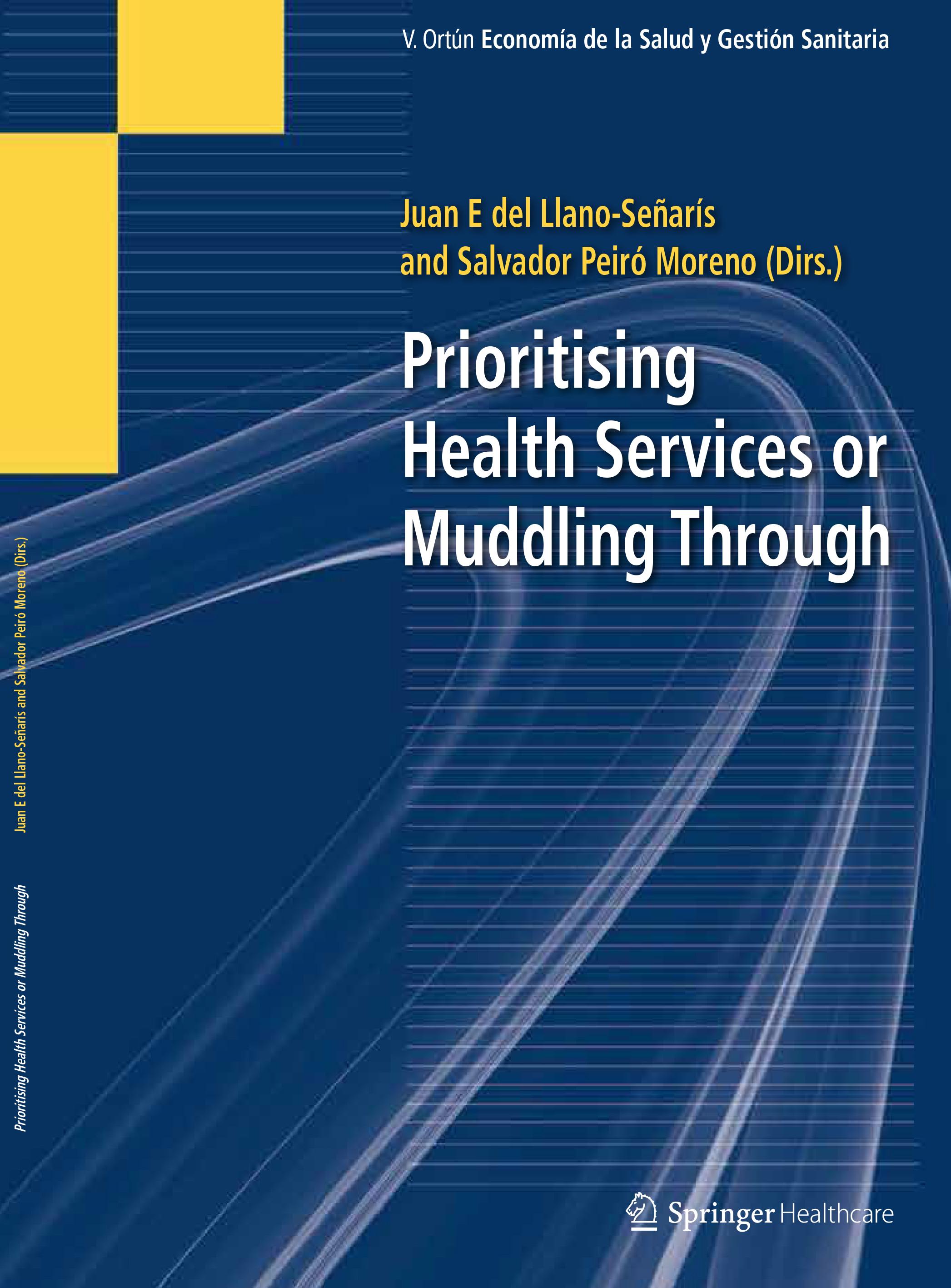 Prioritising health services or muddling through / Juan E. del Llano-Señarís  [et al.]